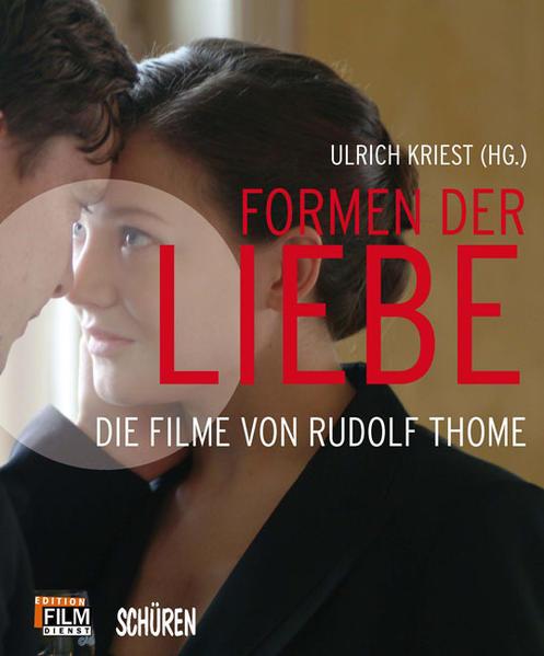 Formen der Liebe.  Die Filme von Rudolf Thome - Coverbild