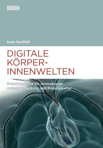 Digitale Körperinnenwelten. - Coverbild
