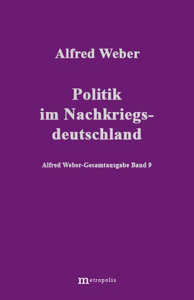 Alfred Weber Gesamtausgabe / Politik im Nachkriegsdeutschland - Coverbild