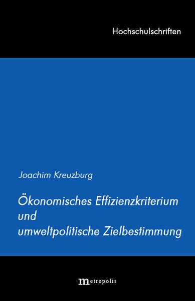 Ökonomisches Effizienzkriterium und umweltpolitische Zielbestimmung - Coverbild