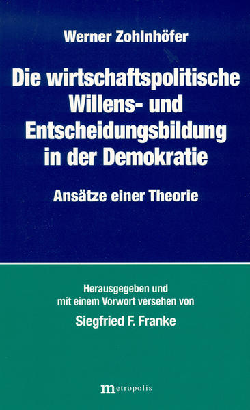 Die wirtschaftspolitische Willens- und Entscheidungsbildung in der Demokratie - Coverbild