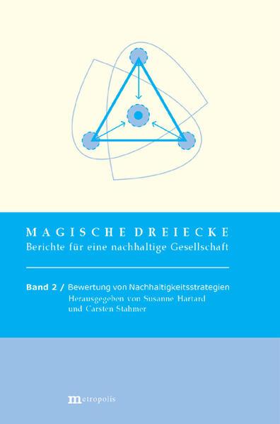 Magische Dreiecke. Berichte für eine nachhaltige Gesellschaft / Bewertung von Nachhaltigkeitsstrategien - Coverbild