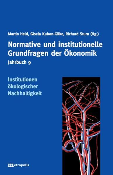 Jahrbuch Normative und institutionelle Grundfragen der Ökonomik / Institutionen ökologischer Nachhaltigkeit - Coverbild