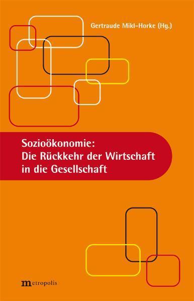 Sozioökonomie: Die Rückkehr der Wirtschaft in die Gesellschaft - Coverbild