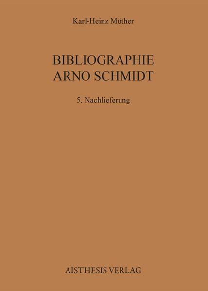 Bibliographie Arno Schmidt. (1949-1991) / Bibliographie Arno Schmidt. (1949-1991) - Coverbild