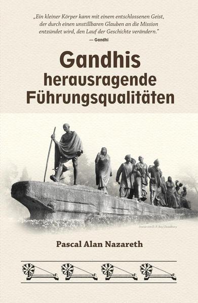 Kostenloser Download Gandhis herausragende Führungsqualitäten Epub