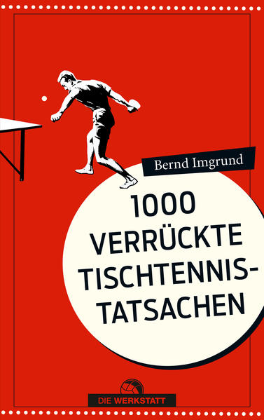 1000 verrückte Tischtennis-Tatsachen - Coverbild