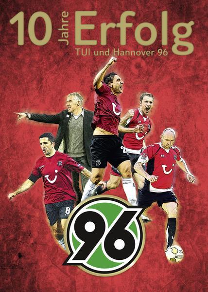 10 Jahre Erfolg - TUI und Hannover 96 - Coverbild