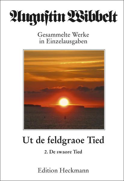 Augustin Wibbelt - Gesammelte Werke in Einzelausgaben / Ut de feldgraoe Tied - Coverbild
