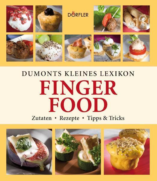 Free Epub Dumonts kleines Lexikon Fingerfood