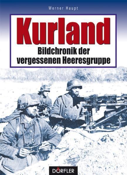 Kurland - Bildchronik der vergessenen Heeresgruppe - Coverbild