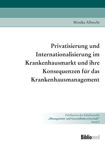 Privatisierung und Internationalisierung im Krankenhausmarkt und ihre Konsequenzen für das Krankenhausmanagement - Coverbild