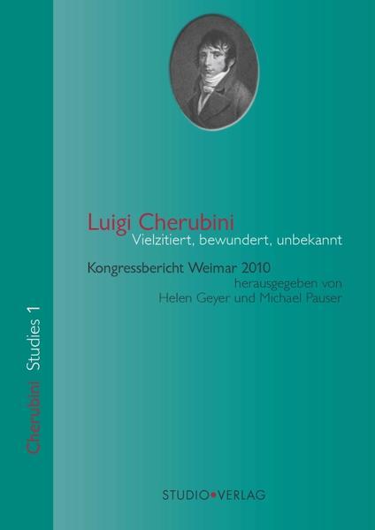 Luigi Cherubini – Vielzitiert, bewundert, unbekannt - Coverbild