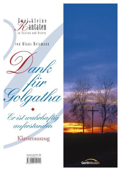Dank für Golgatha. Zwei kleine Kantaten zu Passion und Ostern - Coverbild