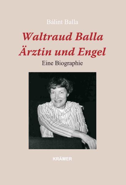Waltraud Balla - Ärztin und Engel - Coverbild