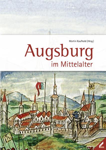 Kostenlose PDF Augsburg im Mittelalter