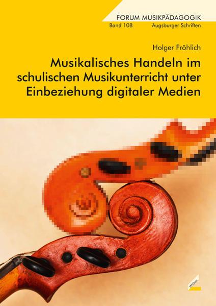 Musikalisches Handeln im schulischen Musikunterricht unter Einbeziehung digitaler Medien - Coverbild