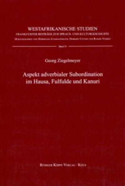 Aspekte adverbialer Subordination im Hausa, Fulfulde und Kanuri - Coverbild