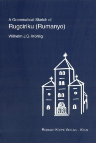 A Grammatical Sketch of Rugciriku (Rumanyo) - Coverbild