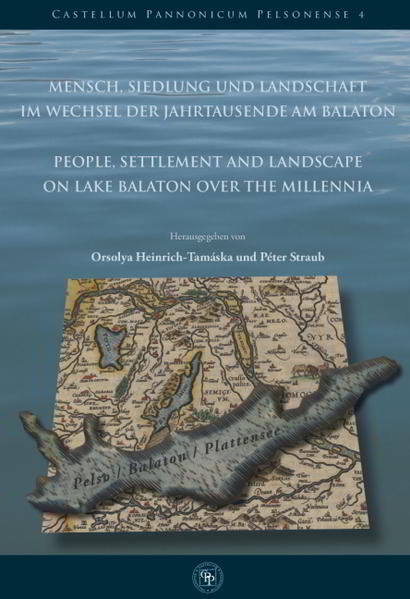 Mensch, Siedlung und Landschaft im Wechsel der Jahrtausende am Balaton./People, Settlement and Landscape on Lake Balaton over the millennia - Coverbild