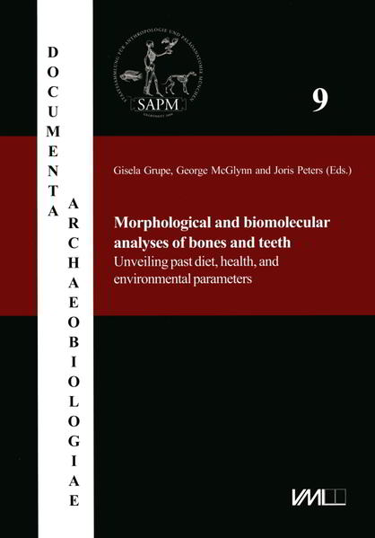 Morphological and biomolecular analyses of bones and teeth./Unveiling past diet, health, and environmental parameters - Coverbild