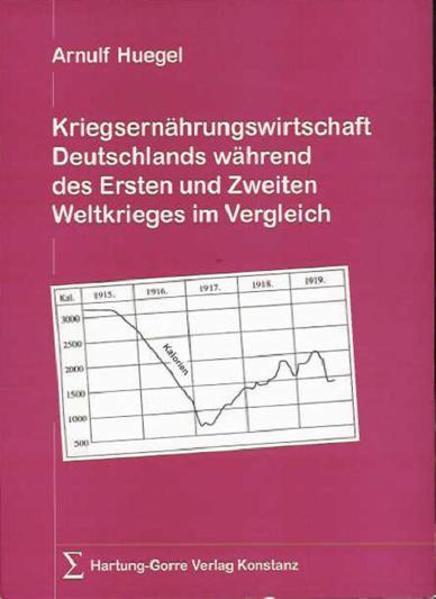 Kriegsernährungswirtschaft Deutschlands während des Ersten und Zweiten Weltkrieges im Vergleich - Coverbild