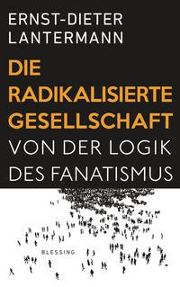Die radikalisierte Gesellschaft Cover