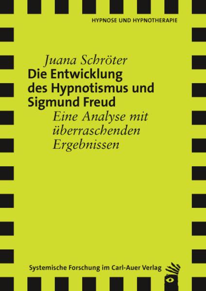 Die Entwicklung des Hypnotismus und Sigmund Freud - Coverbild