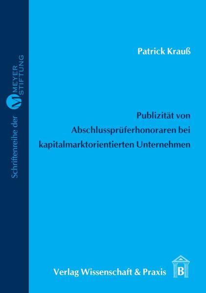 Publizität von Abschlussprüferhonoraren in den Abschlüssen kapitalmarktorientierter Unternehmen - Coverbild