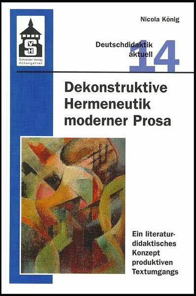 Dekonstruktive Hermeneutik moderner Prosa - Coverbild