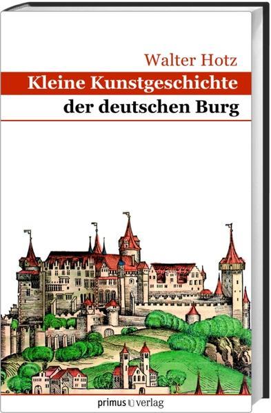 Kleine Kunstgeschichte der deutschen Burg - Coverbild