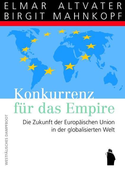 Konkurrenz für das Empire - Die Zukunft der Europaeischen Union in der globalisierten Welt - Coverbild