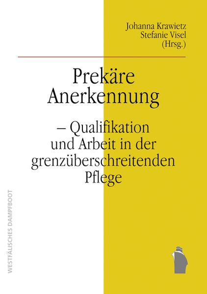 Prekarisierung transnationaler Carearbeit: Ambivalente Anerkennung - Coverbild