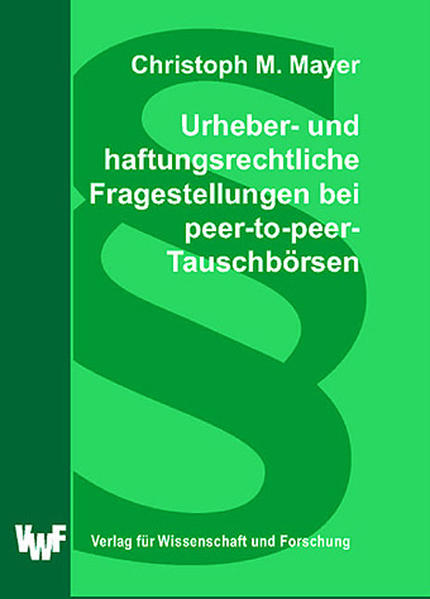 Urheber- und haftungsrechtliche Fragestellungen bei peer-to-peer-Tauschbörsen - Coverbild