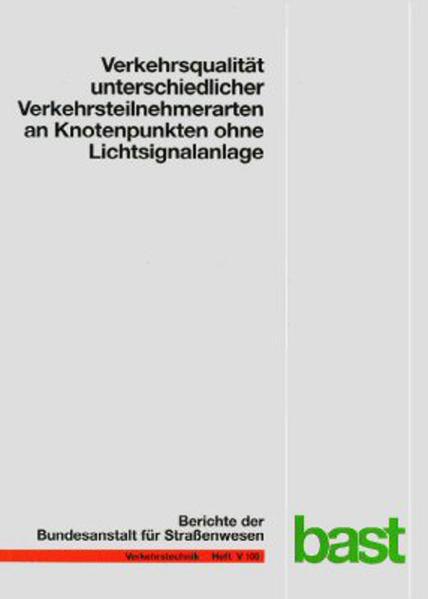 Verkehrsqualität unterschiedlicher Verkehrsteilnehmerarten an Knotenpunkten ohne Lichtsignalanlage - Coverbild