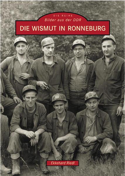 Die Wismut in Ronneburg - Coverbild
