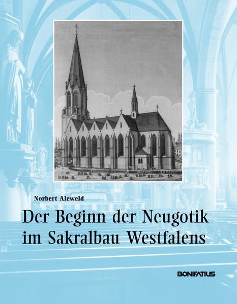 Der Beginn der Neugotik im Sakralbau Westfalens - Coverbild