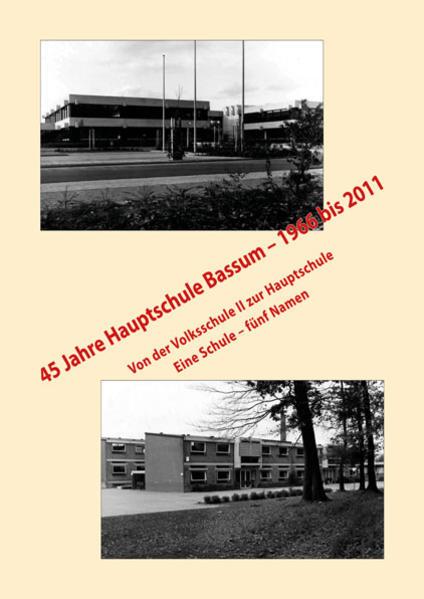 45 Jahre Hauptschule Bassum – 1966 bis 2011 - Coverbild