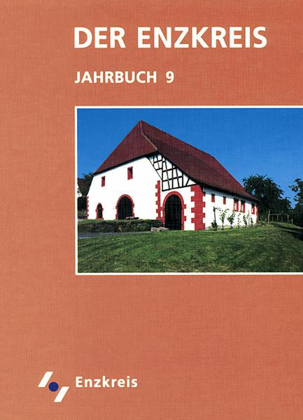 Der Enzkreis - Historisches und Aktuelles. Jahrbuch / Der Enzkreis - Historisches und Aktuelles. Jahrbuch - Coverbild