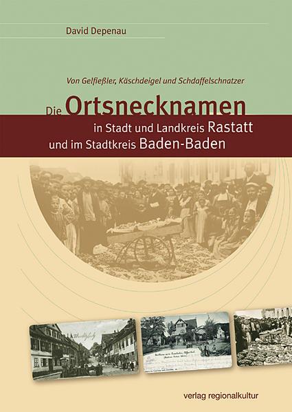 Die Ortsnecknamen in Stadt und Landkreis Rastatt und im Stadtkreis Baden-Baden - Coverbild