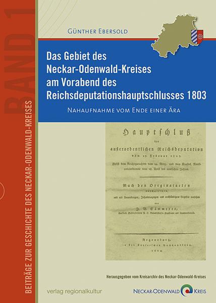 Das Gebiet des Neckar-Odenwald-Kreises am Vorabend des Reichsdeputationshauptschlusses 1803 - Coverbild