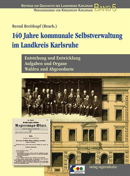 140 Jahre kommunale Selbstverwaltung im Landkreis Karlsruhe - Coverbild