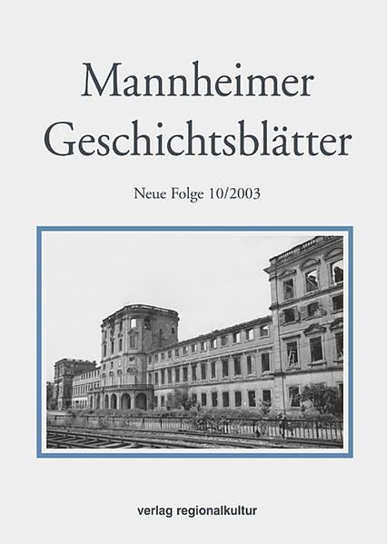 Mannheimer Geschichtsblätter. Neue Folge. Ein historisches Jahrbuch... / Mannheimer Geschichtsblätter. Neue Folge. Ein historisches Jahrbuch... - Coverbild