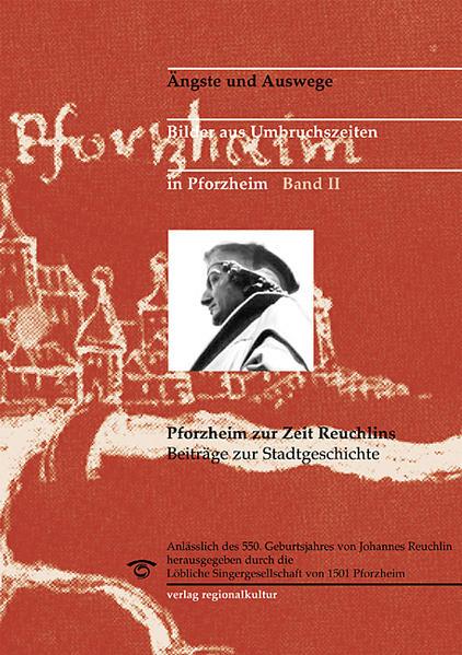 Ängste und Auswege. Bilder aus Umbruchszeiten in Pforzheim. Beiträge zur Stadtgeschichte / Pforzheim zur Zeit Reuchlins - Coverbild