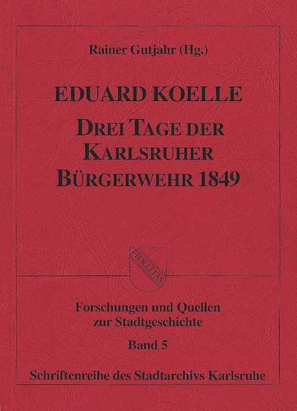 Drei Tage der Karlsruher Bürgerwehr 1849 - Coverbild