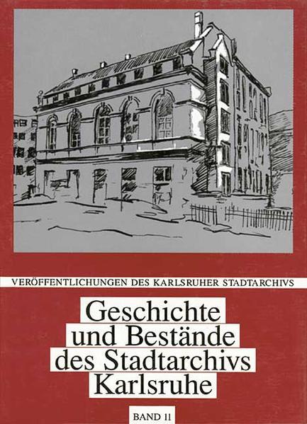 Geschichte und Bestände des Stadtarchivs Karlsruhe - Coverbild