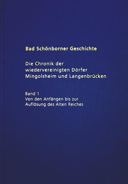 Bad Schönborner Geschichte / Die Chronik der wiedervereinigten Dörfer Mingolsheim und Langenbrücken - Coverbild