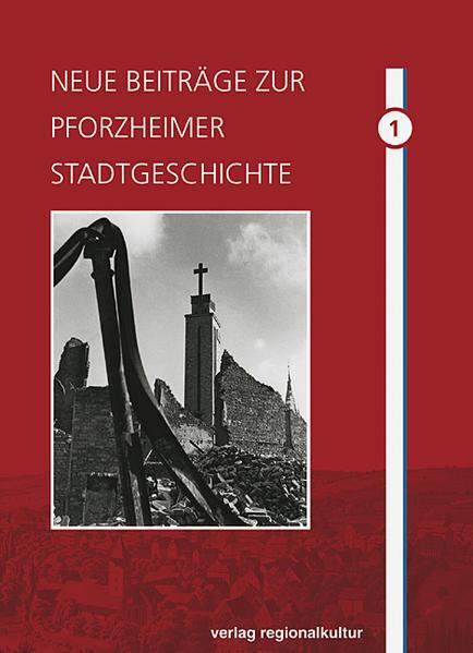 Neue Beiträge zur Pforzheimer Stadtgeschichte / Neue Beiträge zur Pforzheimer Stadtgeschichte - Coverbild