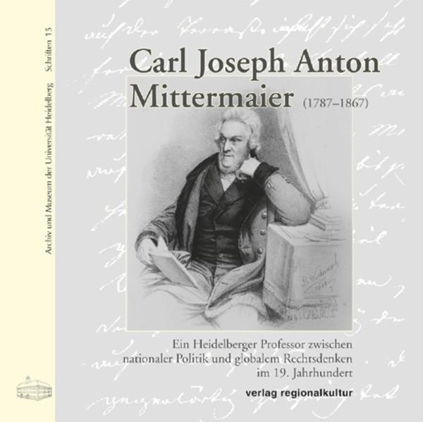 Carl Joseph Anton Mittermaier 1787 - 1867 - Coverbild