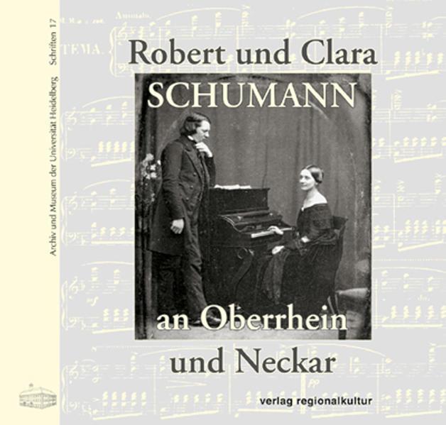 Robert und Clara Schumann an Oberrhein und Neckar - Coverbild